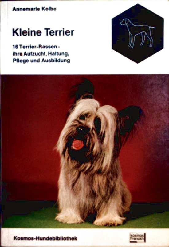 Kleine Terrier. 16 Terrier-Rassen - ihre Aufzucht, Haltung, Pflege und Ausbildung