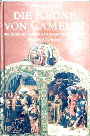 Die Krone von Camelot, der Falke des Lichts, das Königreich des Sommers (die König Artus-Trilogie)
