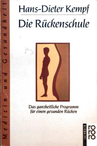 Die Rückenschule - das ganzheitliche Programm für einen gesunden Rücken