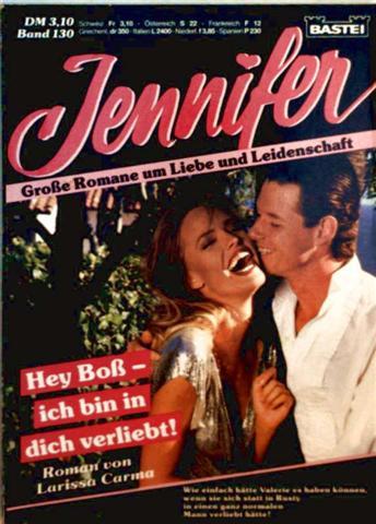 Jennifer, große Romane um Liebe und Leidenschaft Nr. 130 - Hey Boss, ich bin in dich verliebt!