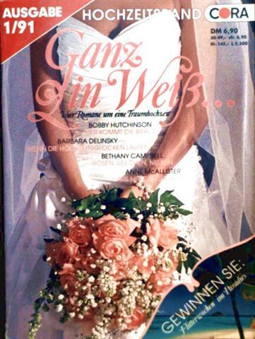 Bobby Hutschinson, Barbara Delinsky und Anne McAllister Bethany Campbell: Hochzeitsband, Nr. 1 - Hier kommt die Braut, wenn die Hochzeitglocken läuten, Rosen Veilchen Nelken, gib mir deine Ja-Wort