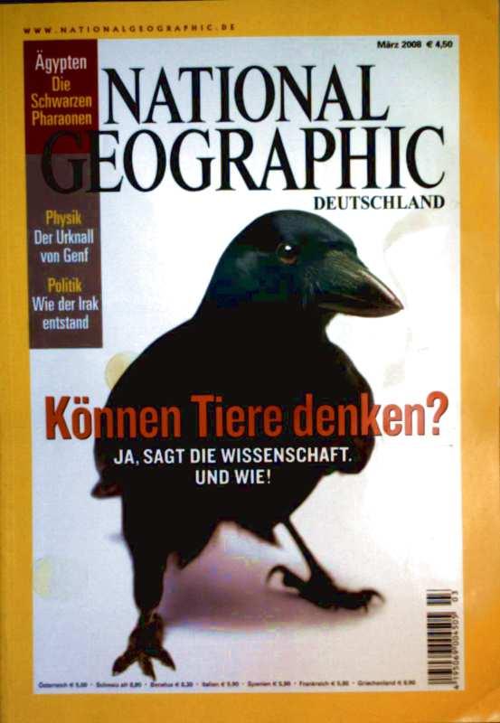National Geographic 2008, Nr 03 März - können Tiere denken - Ägypten, die schwarzen Pharaonen - Physik, der Urknall von Genf - Politik, wie der Irak entstand