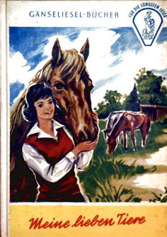 Meine lieben Tiere  (Gänseliesel-Bücher - für die jüngsten Leser) farbig illustriert
