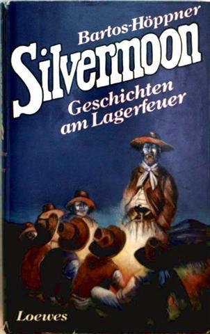 Silvermoon - Geschichten am Lagerfeuer [mit Schwarzweiß-Zeichnungen illustriert]