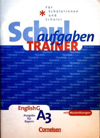 Schulaufgabentrainer für Schülerinnen und Schüler, English G A3 mit Musterlösungen - Ausgabe für Bayern