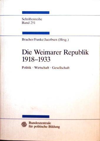 Studien zur Geschichte und Politik, Schriftenreihe - Bd. 251: Die Weimarer Republik 1918-1933 - Politik, Wirtschaft, Gesellschaft