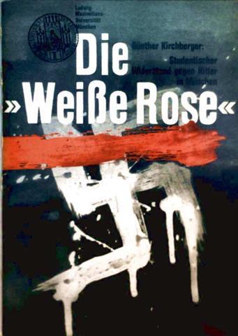 Die Weiße Rose - studentischer Widerstand gegen Hitler in München
