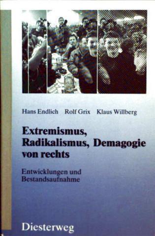 Extremismus, Radikalismus, Demagogie von rechts, Entwicklungen und Bestandsaufnahme - Sonderheft der Reihe: Geschichte und  Politik, Unterrichtsmaterialien