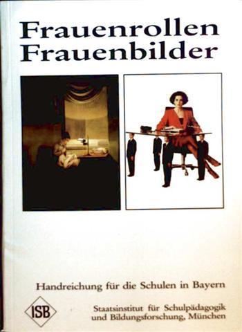 Frauenrollen Frauenbilder - Handreichung für die Schulen in Bayern
