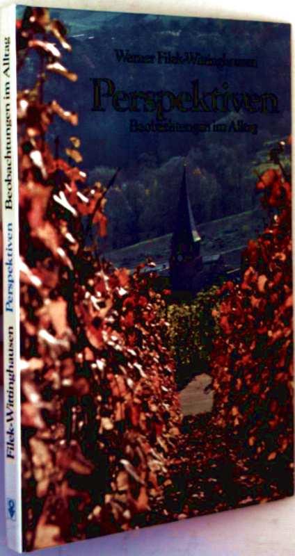 Filek-Wittinghausen, Werner: Perspektiven. Beobachtungen im Alltag (mit Schwarzweiß-Bildern illustriert)