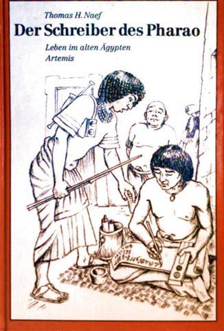 Der Schreiber des Pharao - Leben im alten Ägypten [schwarzweiß illustriert]