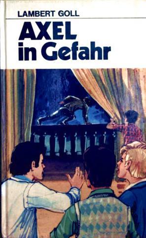 Lambert Goll und E. Küssel ( Zeichner ): Axel in Gefahr (Jugend heute - schwarzweiß illustriert)
