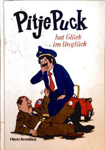 Herri Arnoldus und Peter Wrobel (Zeichner): Pitje Puck hat Glück im Unglück (schwarzweiß illustriert)