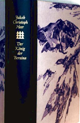 Der König der Bernina - Roman aus dem schweizerischen Hochgebirge