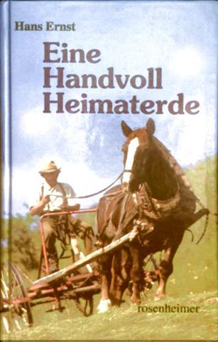 Hans Ernst: Eine Handvoll Heimaterde