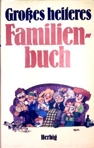 Großes heiteres Familienbuch - mit der Schwarzweiß-Zeichnungen illustriert