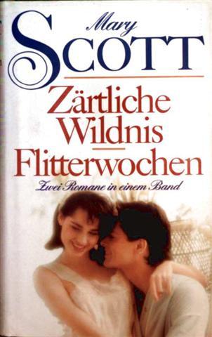 Zärtliche Wildnis, Flitterwochen - Zwei Romane in einem Band