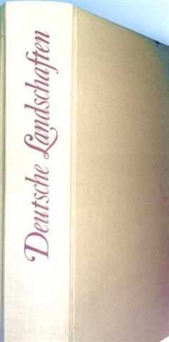 Deutsche Landschaften, Bd.2 mit umfangereichem Kartenteil zu Band I+2 [mit zahlreichen Schwarzweiß-Zeichnungen und -Landkarten illustriert]