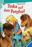 Heuck, Sigrid: Tinka auf dem Ponyhof. ( Ab 9 J.).