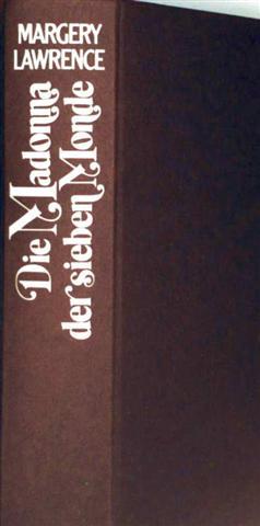 Margery Lowrence: Die Madonna der sieben Monde - Roman