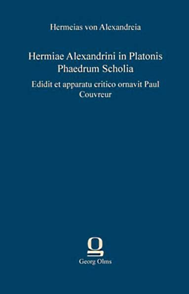 Hermiae Alexandrini in Platonis Phaedrum Scholia