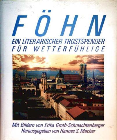 Föhn - ein literarischer Trostspender für Wetterfühlige mit Bildern von Erika Groth-Schmachtenberger