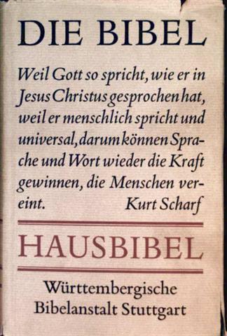 Die Bibel, Hausbibel - oder die ganze heilige Schrift des Alten und Neuen Testaments nach der Übersetzung Martin Luthers