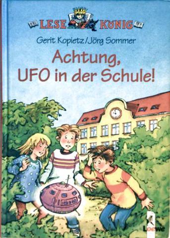 Achtung, Ufo in der Schule! ( Lesekönig - Ab 8 Jahren, schwarzweiß illustriert)