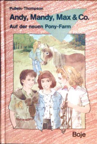 Andy, Mandy, Max + Co. - Auf der neuen Ponyfarm