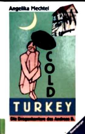 Cold Turkey - Die Drogenkarriere des Andreas B.