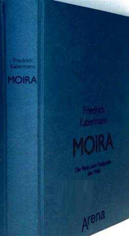 Friedrich Kabermann und Dieter Zirkel (Zeichner): Moira. Die Reise zum Nullpunkt der Welt [schwarzweiß illustriert]