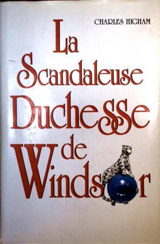Charles Higham: La Scandaleuse Duchesse de Windsor