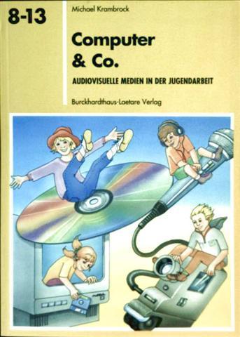 Computer und Co - audiovisuelle Medien in der Jugendarbeit - Michael Krambrock