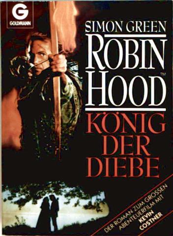 Robin Hood König der Diebe - der Roman zum großen Abenteuerfilm mit Cevin Costner