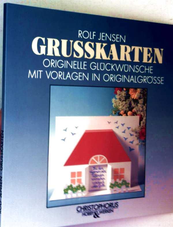Rolf Jensen: Grußkarten - Originelle Glückwünsche mit Vorlagen in Originalgröße (Hobby & Werken)