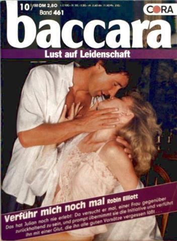 Robin Elliott: Baccara, Lust auf Leidenschaft Nr. 461 - verführ mich noch mal