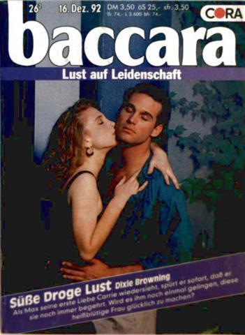 Baccara, Lust auf Leidenschaft Nr. 703 - süße Droge Lust Dixie Browning: