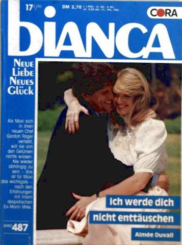 Bianca, Neue Liebe Neues Glück Nr. 487 - ich werde dich nicht enttäuschen