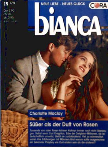 Charlotte Maclay: Bianca, Neue Liebe Neues Glück Nr. 961 - süßer als der Duft von Rosen
