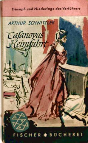 Casanovas Heimfahrt - Triumph und Niederlage des Verführers