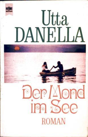Utta Danella: Der Mond im See