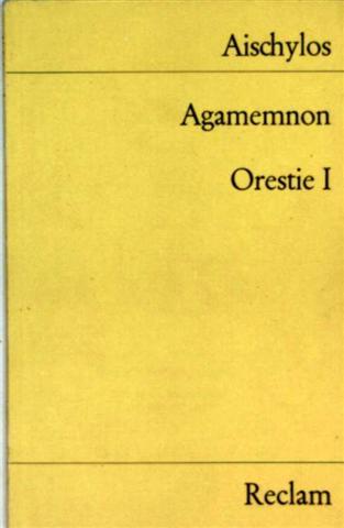 Agamemnon (Orestie I)