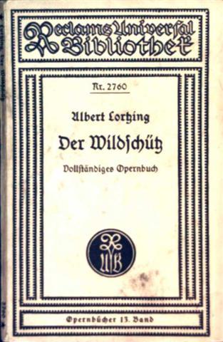 Der Wildschütz - komische Oper in drei Aufzügen, vollständiges Opernbuch