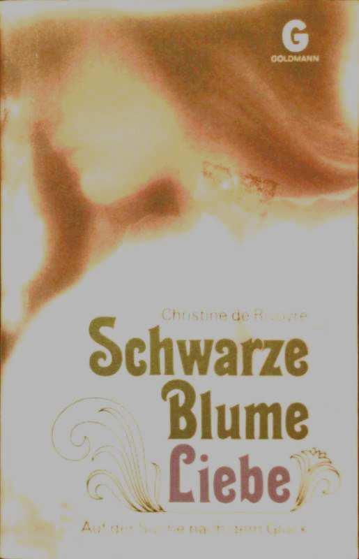 Rivoyre, Christine de: Schwarze Blume Liebe.