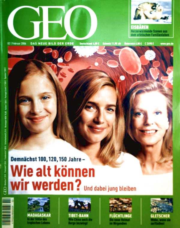GEO Magazin 2006, Nr. 02 Februar - wie alt können wir werden? Eisbären: Herzerwärmende Szenen aus dem arktischen Familienleben