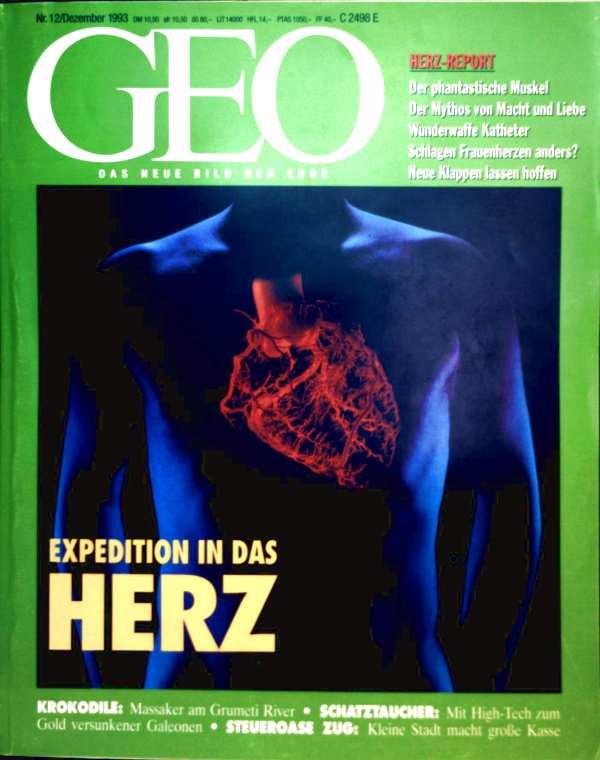 Zeitschrift, Magazin, Das neue Bild der Erde - Werner Funk: GEO Magazin 1993, Nr. 12 Dezember - Expedition in das Herz: Herz-Report - der fantastische Muskel, der Mythos von Macht und Liebe...