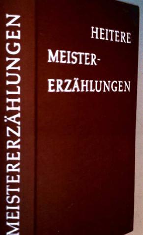 Heitere Meistererzählungen der neueren Weltliteratur