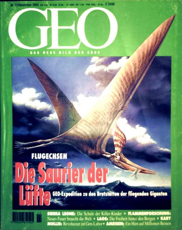 GEO Magazin 1994, Nr. 11 November - Flugechsen: Die Saurier der Lüfte, GEO-Expedition zu den Brutstätten der fliegenden Giganten