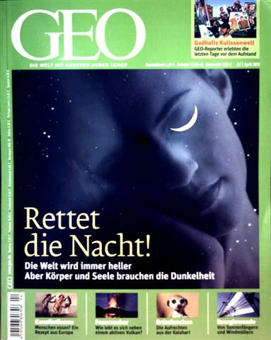 GEO Magazin 2011, Nr. 04 April - Rettet die Nacht! (Die Welt wird immer heller aber Körper u. Seele brauchen d. Dunkelheit), Vulkan in Papua-Neuguinea, Energiewende, Kannibalismus, Libyen, Erdmännchen