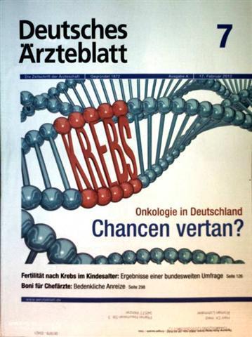 Deutsches Ärzteblatt 2012,  Nr. 07 Ausgabe A - Onkologie in Deutschland: Chancen vertan?, Fertilität nach Krebs im Kindesalter, Boni für Chefärzte: bedenkliche Anreize